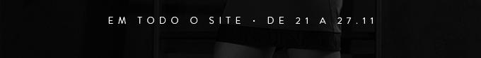 Black Week - Até 70% OFF em todo o site até 27.11