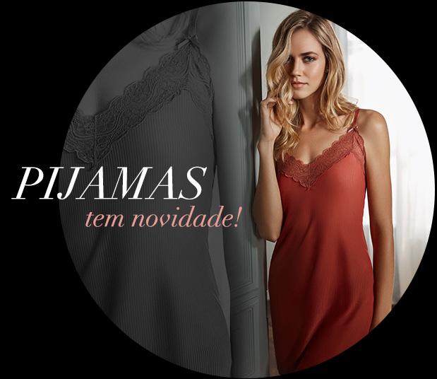 Pijamas tem novidade!