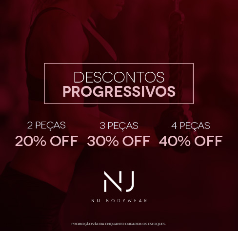 Descontos Progressivos - NU Bodywear