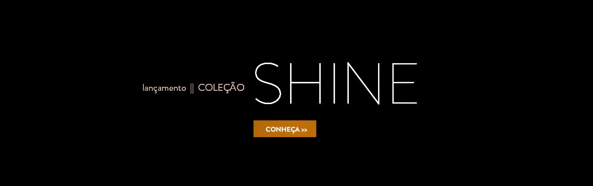 Lançamento || Coleção Shine