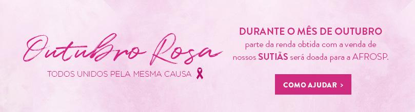 Outubro Rosa - Durante o mês de Outubro, parte da renda obtida com a venda de nossos SUTIÃS será doada para a AFROSP